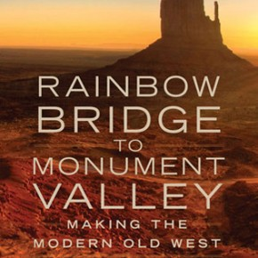 Thomas J. Harvey's Rainbow Bridge to Monument Valley