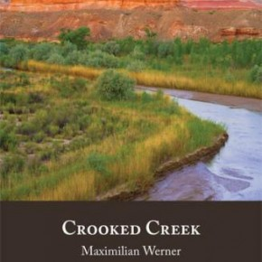 Utah Book Award Finalists  Maximilian Werner's Crooked Creek