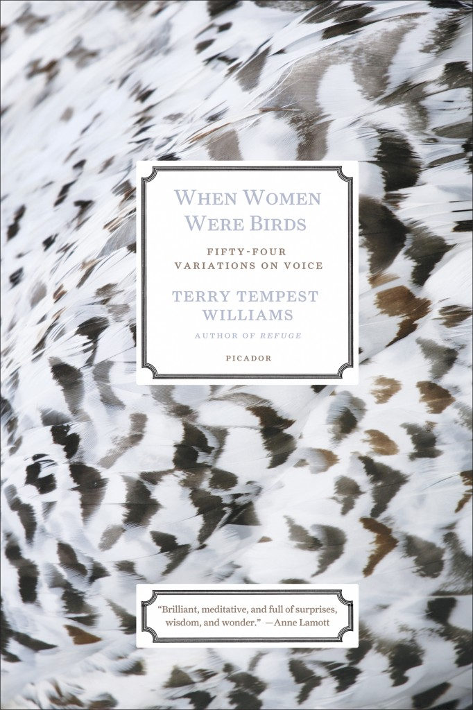 When Women Were Birds by Terry Tempest Williams, now out in paperback.