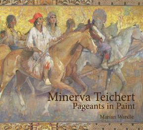 Minerva Teichert: Pageants in Pain