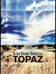 An Effect That Exceeds Its Causes: Brian Komei Dempster's Topaz, winner of the 2014 15 Bytes Book Award in poetry