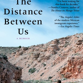 Life in El Oltro Lado: Reyna Grande's The Distance Between Us, A Memoir