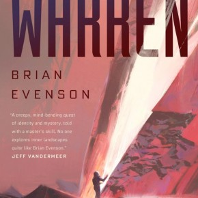 Identity, Self and Purpose:  A Review of Brian Evenson's The Warren